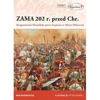Zama 202 r. przed Chr. Rozgromienie Hannibala przez Scypiona w Afryce Północnej